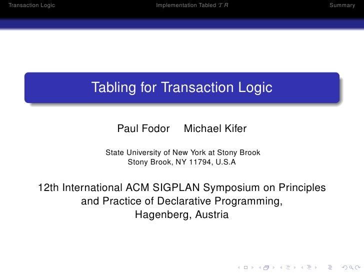 Transaction Logic                   Implementation Tabled T R       Summary                    Tabling for Transaction Log...