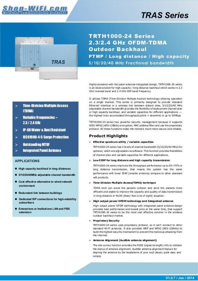 TRTH1000-24 Series  2.3/2.4 GHz OFDM-TDMA  Outdoor Backhaul  PTMP / Long distance / High capacity  5/10/20/40 MHz Fraction...