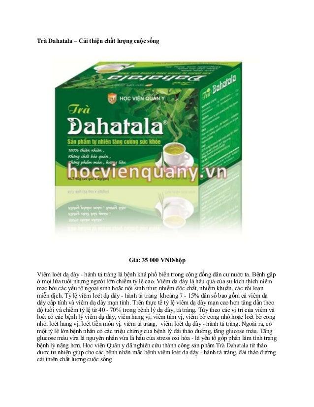 Trà Dahatala – Cải thiện chất lượng cuộc sống Giá: 35 000 VNĐ/hộp Viêm loét dạ dày - hành tá tràng là bệnh khá phổ biến tr...