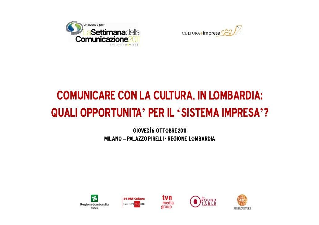 lombardia: Comunicare con la cultura, in lombardia:      opportunita'        sistema impresa'?Quali opportunita per il 'si...