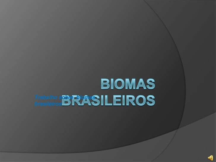 Trabalho sobre biomasbrasileiros