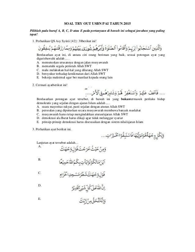 SOAL TRY OUT USBN PAI TAHUN 2015 Pilihlah pada huruf A, B, C, D atau E pada pertanyaan di bawah ini sebagai jawaban yang p...