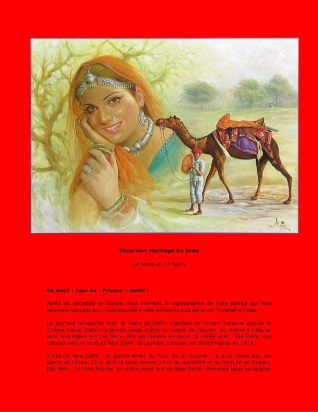 Excursion Heritage du Inde 14 Jours et 13 Nuits 05 Aout : Jour 01 : France – Delhi : Après les formalités de douane vous t...