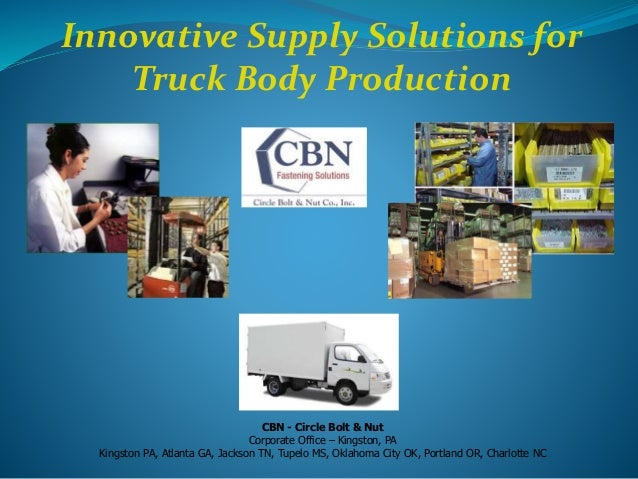 Trendy Innovative Supply Solutions For Truck Body Production Cbn Circle  Bolt U Nut Corporate Office With Office Supplies Tupelo Ms.