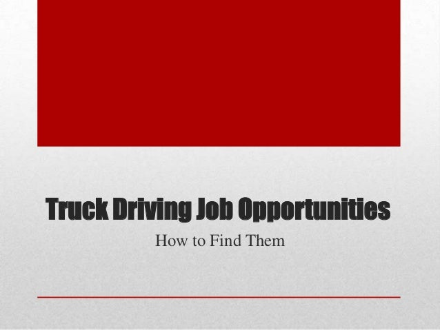 Truck Driving Job Opportunities How to Find Them