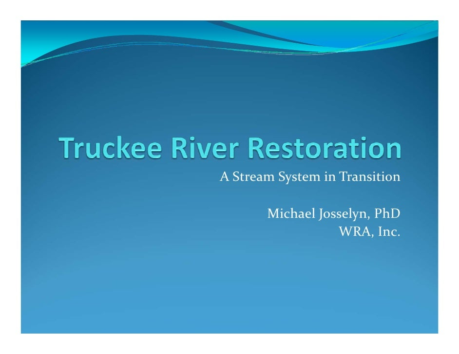 A Stream System in Transition         Michael Josselyn, PhD                   WRA, Inc.