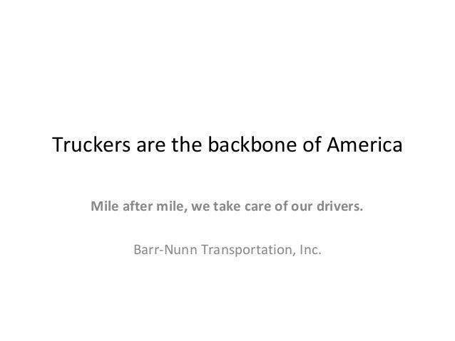 Truckers Are The Backbone Of America Barr Nunn Transportation Inc