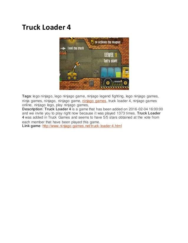 Truck Loader 4 Tags: lego ninjago, lego ninjago game, ninjago legend fighting, lego ninjago games, ninja games, ninjago, n...