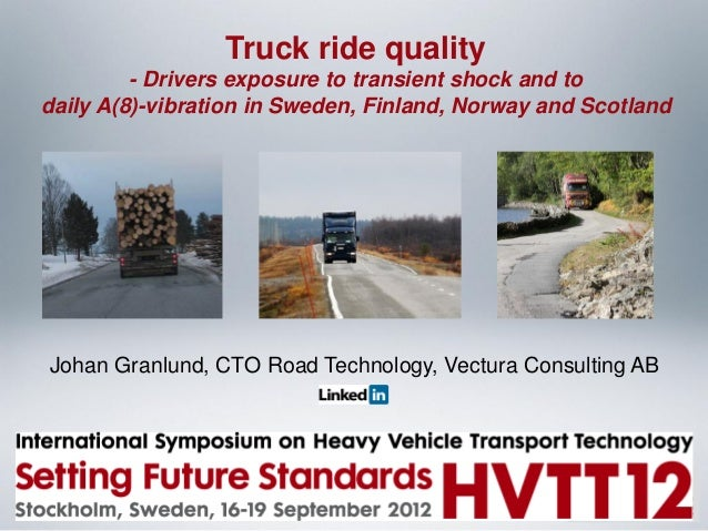 Truck ride quality - Drivers exposure to transient shock and to daily A(8)-vibration in Sweden, Finland, Norway and Scotla...