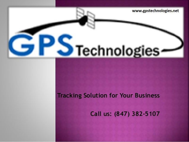 Tracking Solution for Your Business Call us: (847) 382-5107