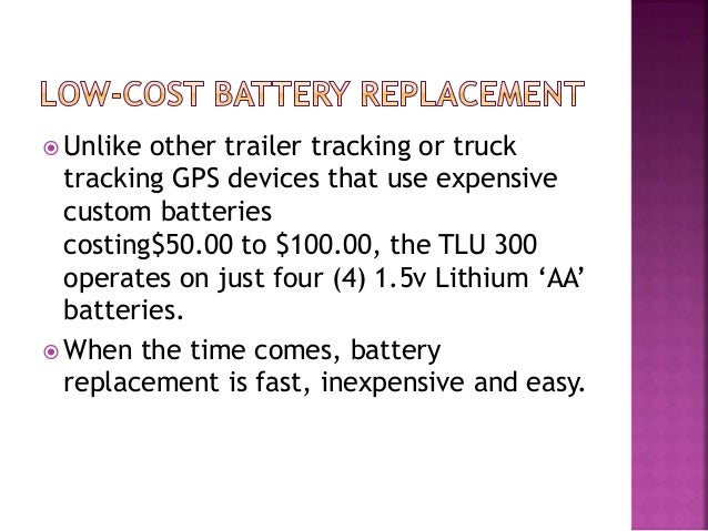  Unlike other trailer tracking or truck tracking GPS devices that use expensive custom batteries costing$50.00 to $100.00...