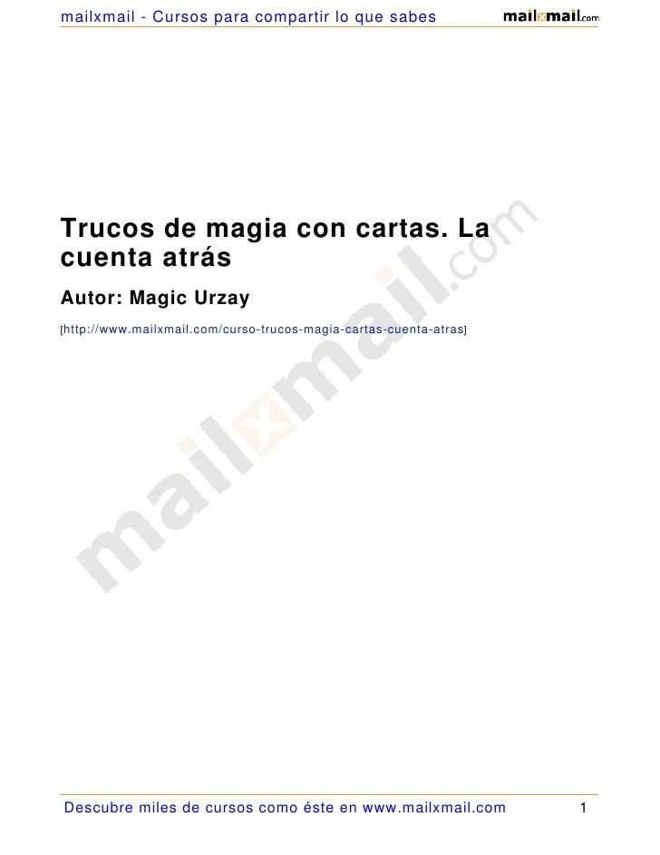 mailxmail - Cursos para compartir lo que sabes     Trucos de magia con cartas. La cuenta atrás Autor: Magic Urzay [http://...
