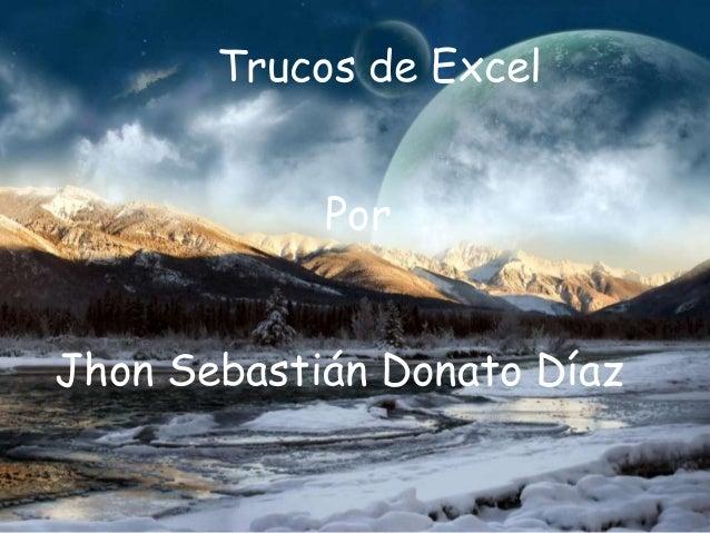 Trucos de Excel Por Jhon Sebastián Donato Díaz