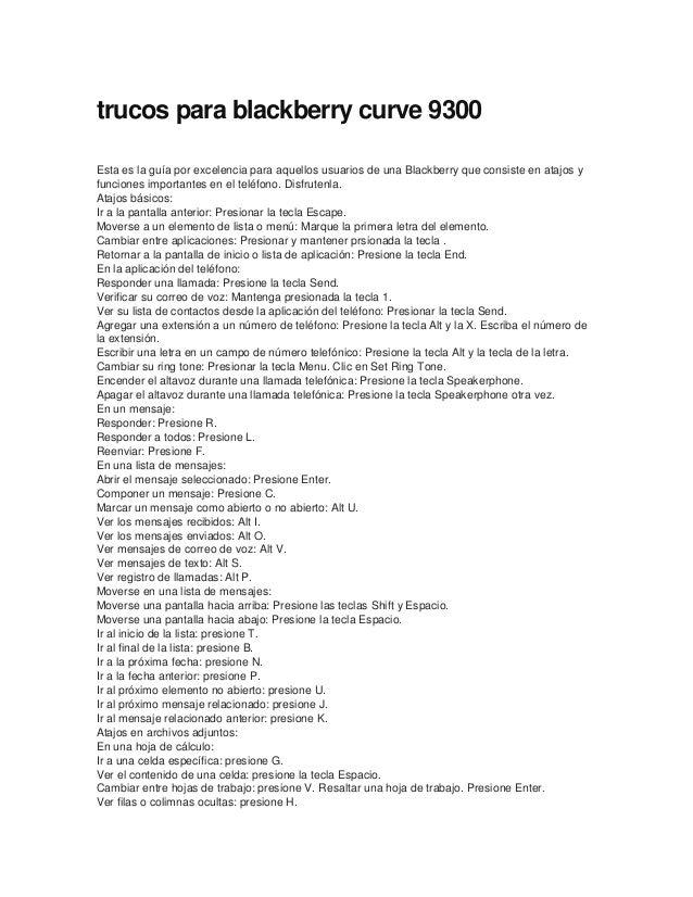 trucos para blackberry curve 9300Esta es la guía por excelencia para aquellos usuarios de una Blackberry que consiste en a...