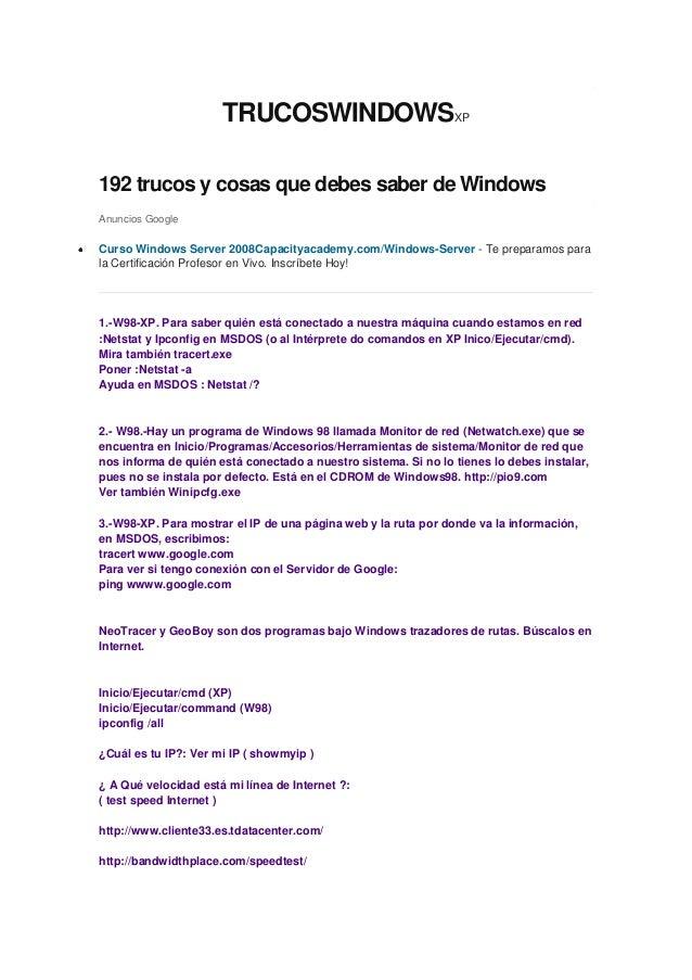 TRUCOSWINDOWSXP192 trucos y cosas que debes saber de WindowsAnuncios GoogleCurso Windows Server 2008Capacityacademy.com/Wi...
