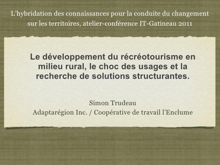 Le développement du récréotourisme en milieu rural, le choc des usages et la recherche de solutions structurantes. <ul><li...