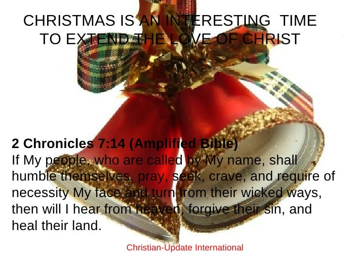 2 Chronicles 7:14(Amplified Bible) If My people, who are called by My name, shall humble themselves, pray, seek, crave, a...