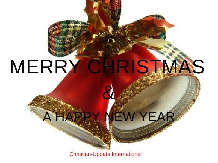 A HAPPY NEW YEAR MERRY CHRISTMAS & Christian-Update International