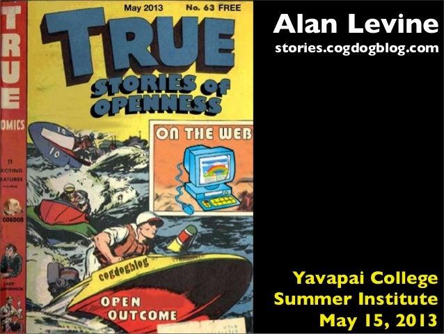 Alan Levinestories.cogdogblog.comYavapai CollegeSummer InstituteMay 15, 2013