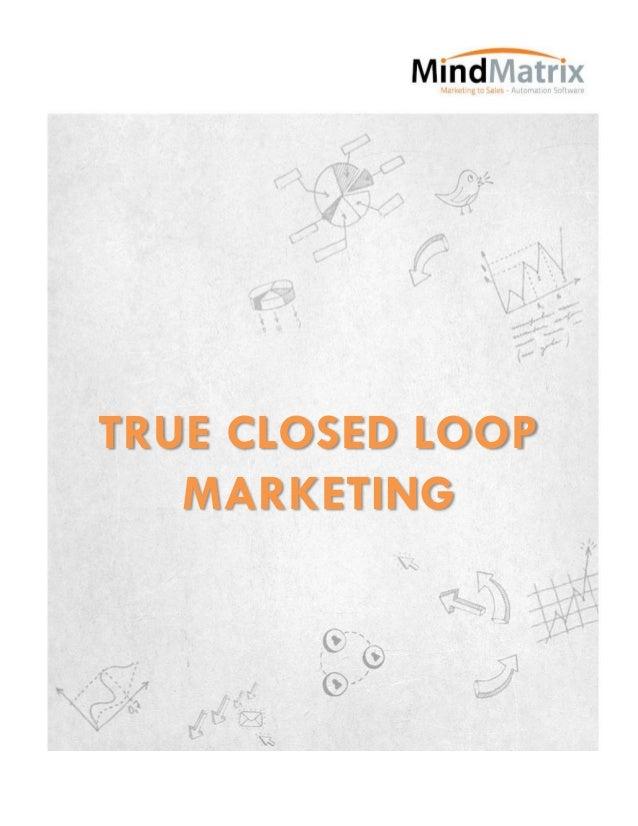 TRUE CLOSED LOOP   MARKETING
