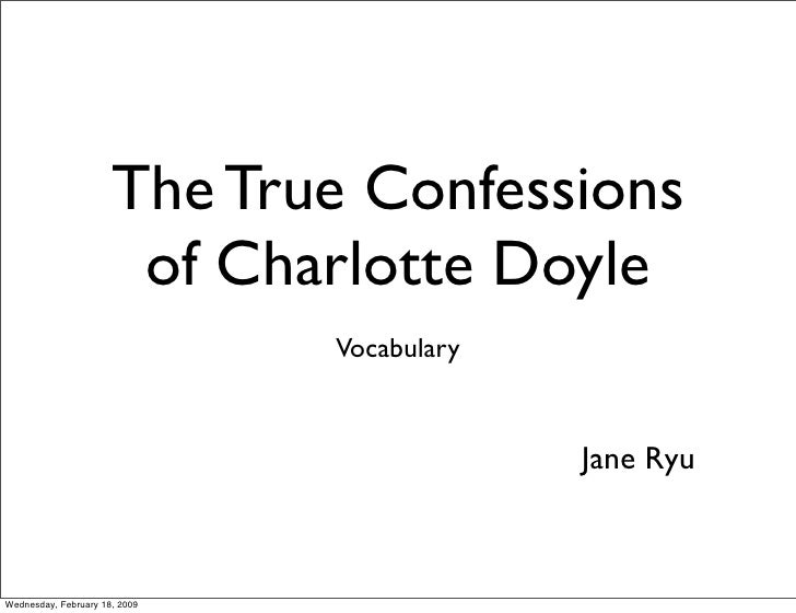 an analysis of the true confessions of charlotte doyle The true confessions of charlotte doyle we hope this review was both interesting and useful please share it with family and friends who would benefit from it as well.