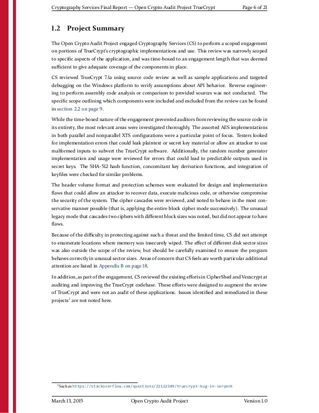 Cryptography Services Final Report — Open Crypto Audit Project TrueCrypt Page 6 of 21 1.2 Project Summary The Open Crypto ...