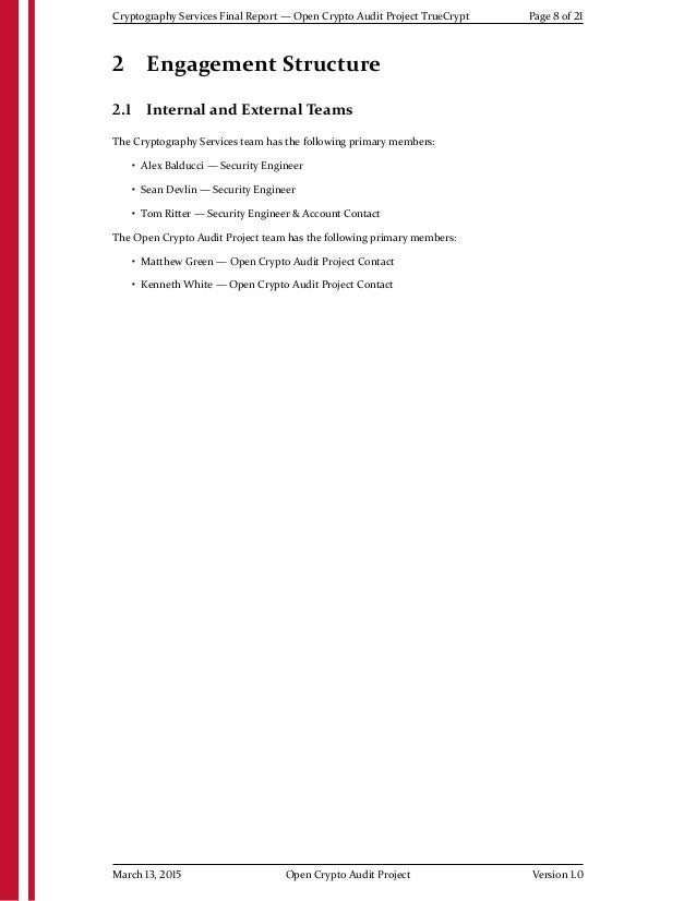 Cryptography Services Final Report — Open Crypto Audit Project TrueCrypt Page 8 of 21 2 Engagement Structure 2.1 Internal ...