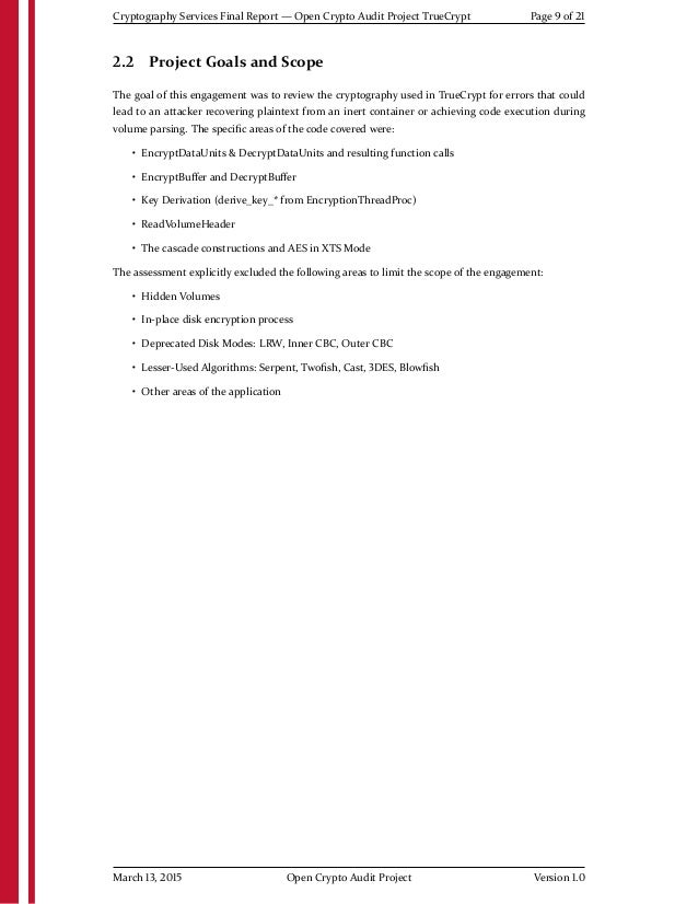 Cryptography Services Final Report — Open Crypto Audit Project TrueCrypt Page 9 of 21 2.2 Project Goals and Scope The goal...