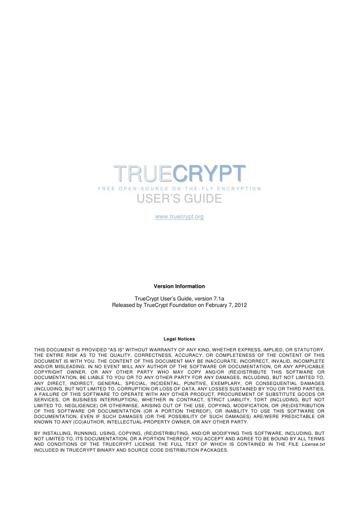 TRUECRYPT                       FREE OPEN-SOURCE ON-THE-FLY ENCRYPTION                                     USER'S GUIDE   ...