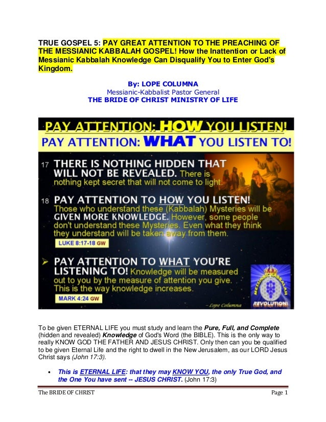 The BRIDE OF CHRIST Page 1 TRUE GOSPEL 5: PAY GREAT ATTENTION TO THE PREACHING OF THE MESSIANIC KABBALAH GOSPEL! How the I...