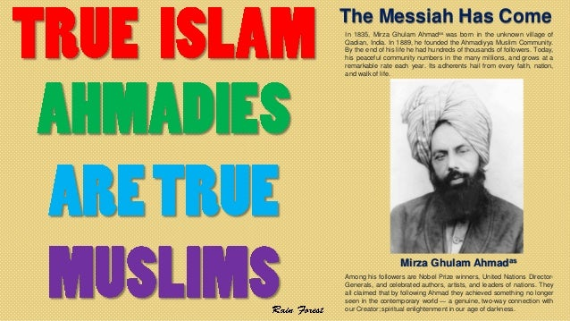 The Messiah Has Come In 1835, Mirza Ghulam Ahmadas was born in the unknown village of Qadian, India. In 1889, he founded t...