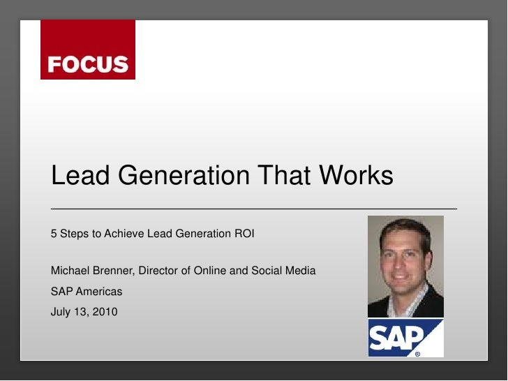 Lead Generation That Works<br />5 Steps to Achieve Lead Generation ROI<br />Michael Brenner, Director of Online and Social...
