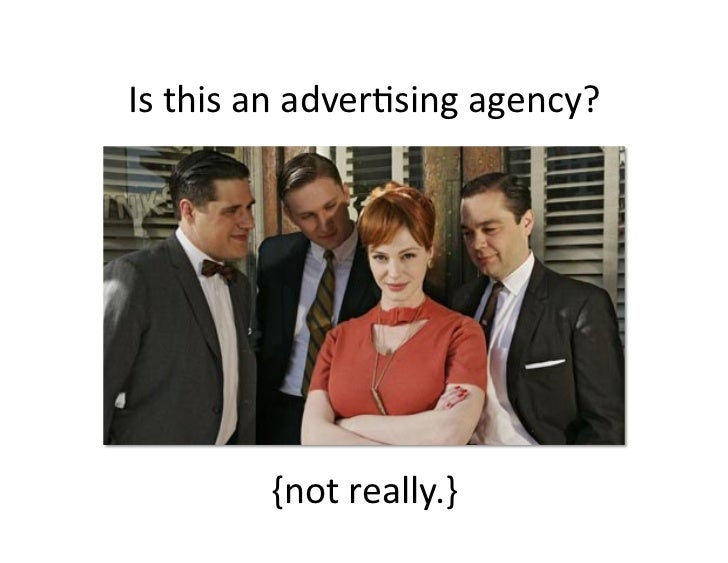 True Life: I work in an advertising agency. Slide 2