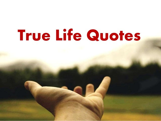 Meaningful 20 True Life Quotes