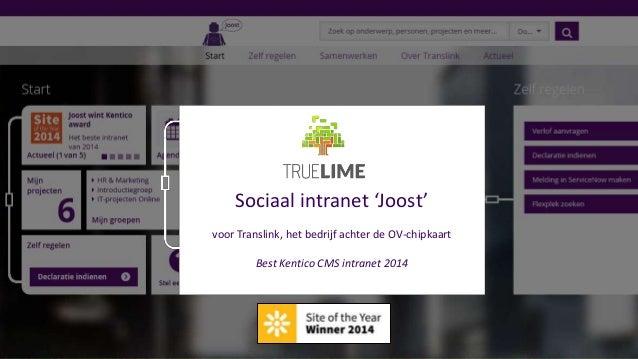 Sociaal intranet 'Joost' voor Translink, het bedrijf achter de OV-chipkaart Best Kentico CMS intranet 2014