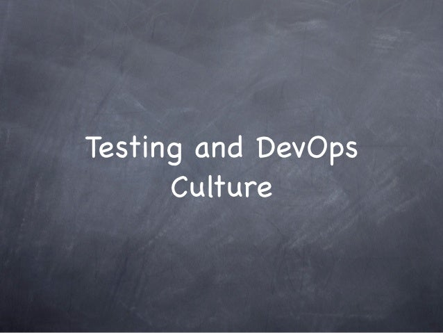 Testing and DevOps      Culture