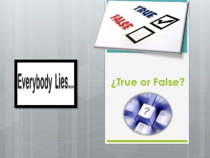 ¿True or False?<br />
