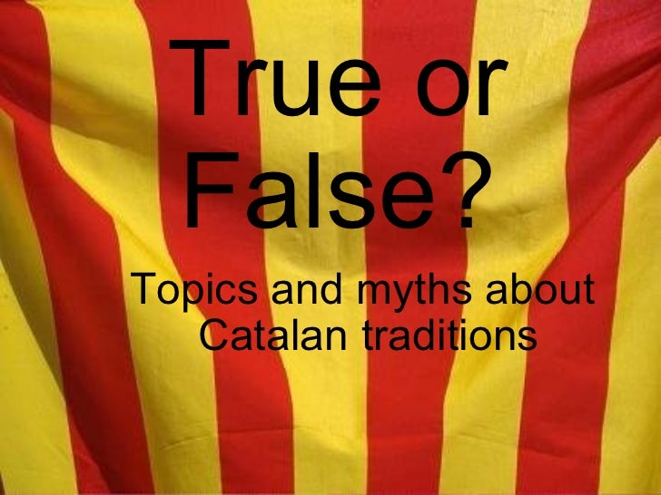 True or False? Topics and myths about  Catalan traditions