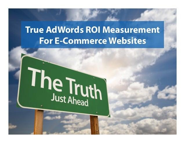 True AdWords ROI Measurement For E-Commerce Websites