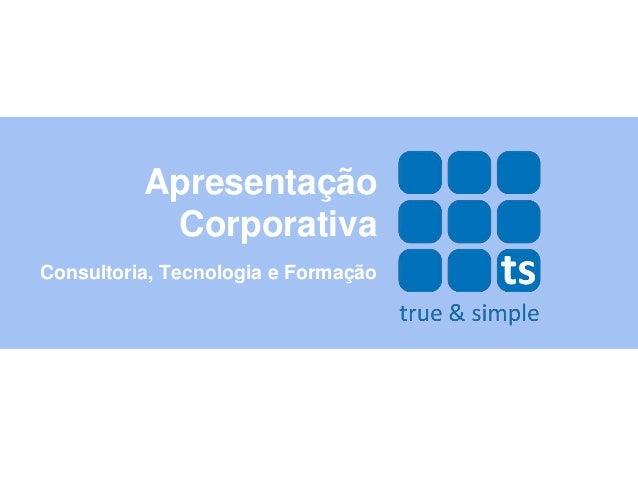 Apresentação           CorporativaConsultoria, Tecnologia e Formação