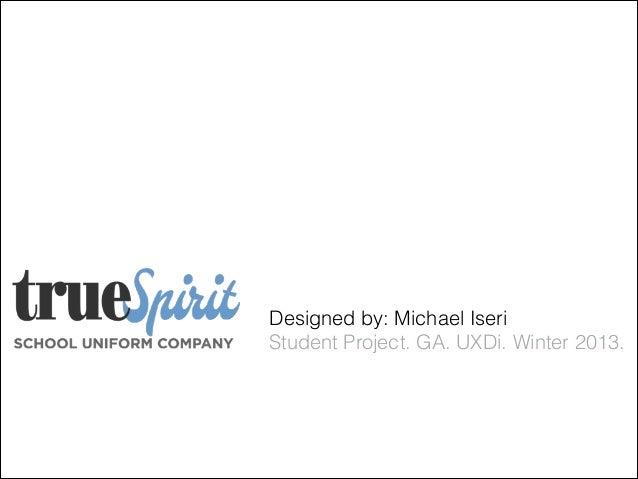 Designed by: Michael Iseri Student Project. GA. UXDi. Winter 2013.