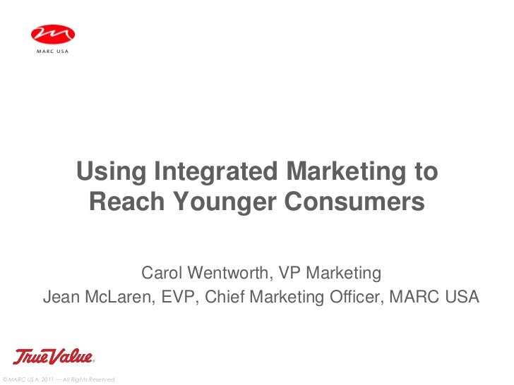 Using Integrated Marketing to                         Reach Younger Consumers                        Carol Wentworth, VP M...