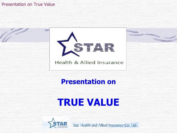 Presentation on TRUE VALUE