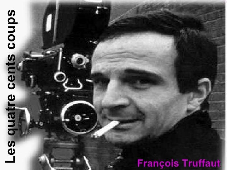 François Truffaut Les quatre cents coups François Truffaut