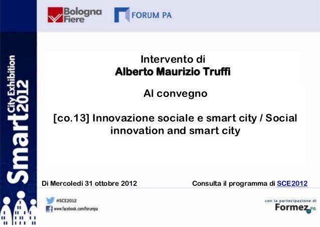 Intervento di                     Alberto Maurizio Truffi                               Al convegno   [co.13] Innovazione ...
