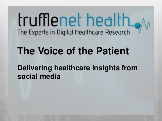 The Voice of the PatientDelivering healthcare insights fromsocial media