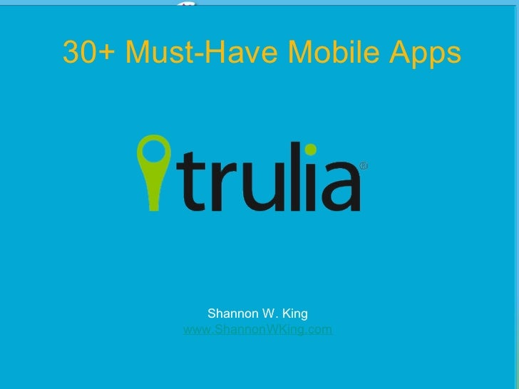 30+ Must-Have Mobile Apps          Shannon W. King       www.ShannonWKing.com