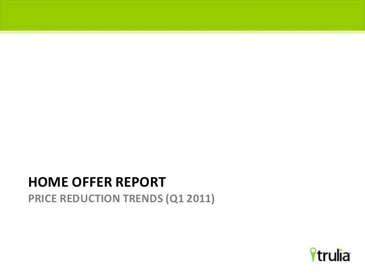 Home Offer reportPrice Reduction Trends (Q1 2011)<br />1<br />