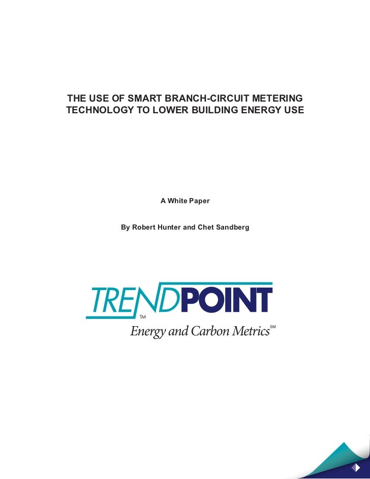 THE USE OF SMART BRANCH-CIRCUIT METERINGTECHNOLOGY TO LOWER BUILDING ENERGY USE                   A White Paper         By...