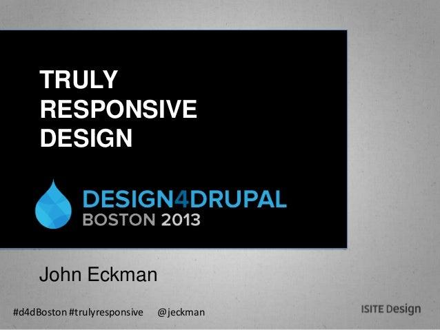 #d4dBoston #trulyresponsive @jeckmanTRULYRESPONSIVEDESIGNJohn Eckman
